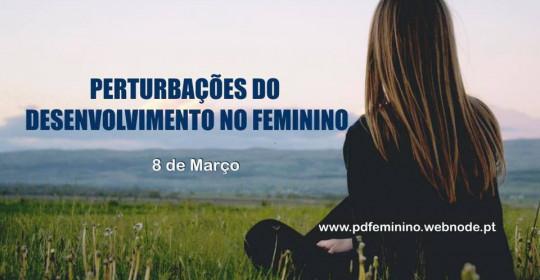 (Português) Seminário Perturbações do Desenvolvimento no Feminino