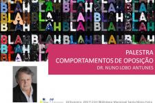 Comportamentos de Oposição – Palestra do Dr. Nuno Lobo Antunes