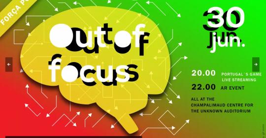 Out of Focus – Evento hoje!