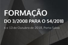 FORMAÇÃO: DO 3/2008 PARA O 54/2018