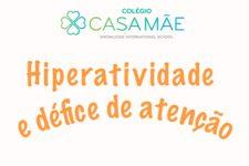 """Colégio CASA MÃE,  Palestra """"Hiperatividade e défice de atenção"""""""