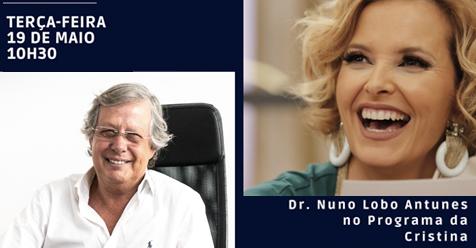 (Português) Hoje, às 10h30, não perca o Dr. Nuno Lobo Antunes no O Programa da Cristina