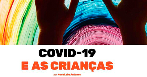 Este mês na Revista Kids, o Dr. Nuno Lobo Antunes fala sobre COVID-19 e as Crianças.