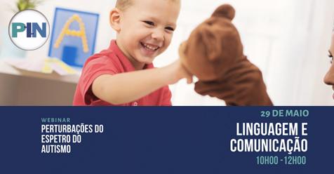 Webinar | Perturbações do Espectro do Autismo | Linguagem e Comunicação | 29 de Maio